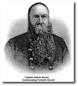 Captain Nathan Boone, C.S.A., leader of Nathan Bedford Forrest's personal escort.  (9)