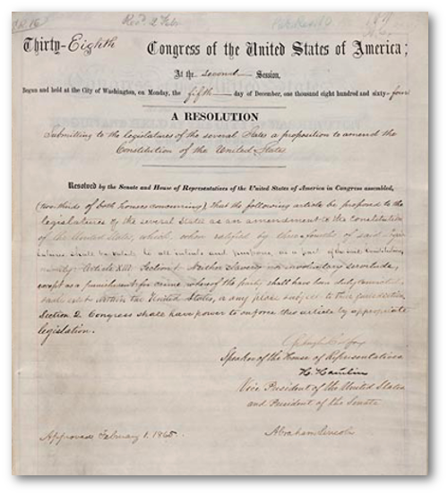 "Lincoln's signature on a joint resolution submitting the proposed 13th amendment to the ""several states"" for ratification.  (Source)"